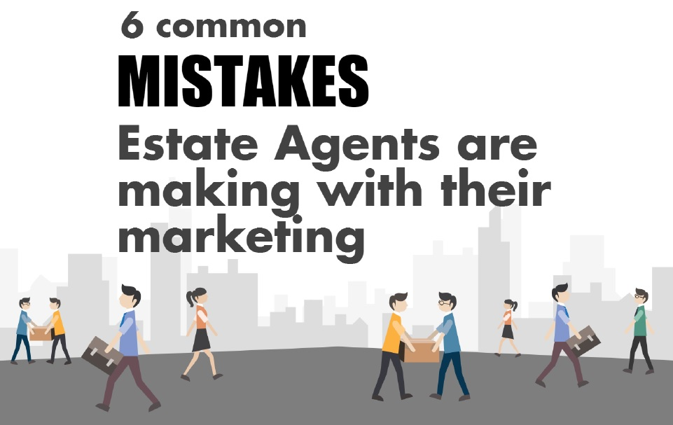 6 common mistakes Estate Agents are making with their marketing